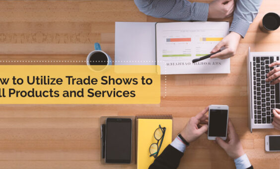 How to Utilize Trade Shows to Sell Products and Services